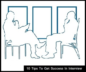 10 Tips To Get Success In Interview